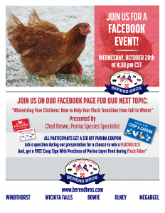 Join Berend Bros. and Purina for a Winterizing Your Chickens Facebook LIVE Event on Wednesday, October 28, 2020, at 4:30 p.m.